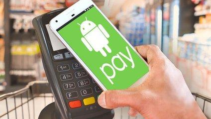 Android Pay запрацював в Україні - фото 1