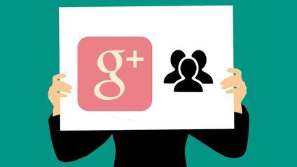 Google+ закриють у квітні 2019 року - фото 1